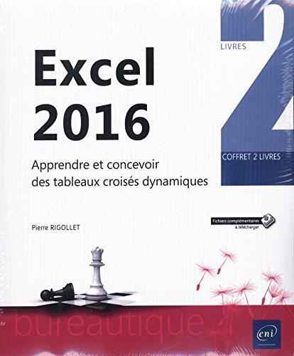 Excel 2016 - Coffret de 2 Livres : Apprendre et Concevoir des Tableaux Croisés Dynamiques par Pierre Rigollet