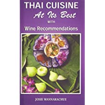 Thai Cuisine at Its Best: With Wine Recommendations