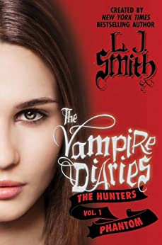 The Vampire Diaries: The Hunters: Phantom de [Smith, L. J.]
