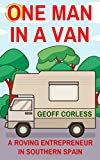 One Man in a Van: A Roving Entrepreneur In Southern Spain (English Edition)