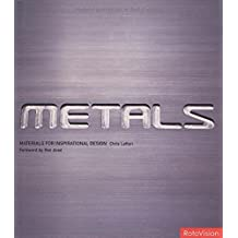 Metals (Materials for Inspirational Design) by Chris Lefteri (2004-05-04)