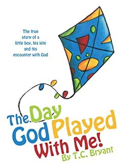 The Day God Played With Me! (English Edition) van [Bryant, T.C.]