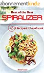 Spiralizer: Best of the Best Recipes...