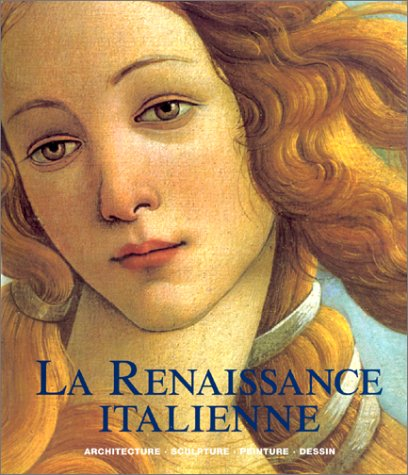 La renaissance italienne. Architecture, sculpture, peinture, dessin (Beaux-Arts)