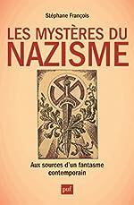 Les Mystères du nazisme. Aux sources d'un fantasme contemporain de Stéphane François