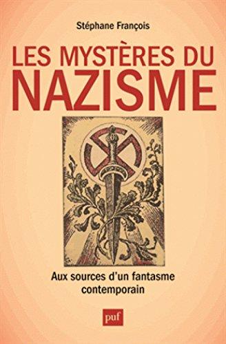 Les Mystères du nazisme. Aux sources d'un fantasme contemporain
