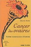 Cancer des ovaires - Votre compagnon d'espoir