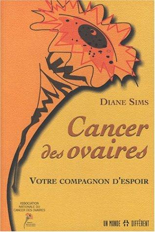 Cancer des ovaires : Votre compagnon d'espoir