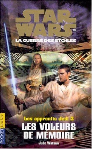 Apprentis Jedi, tome 3 : Les Voleurs de mémoire