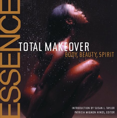 the-essence-total-makeover-body-beauty-spirit-total-makeover-beauty-body-spirit