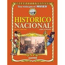 Una Visita Por El Museo Historico Nacional/a Visit to Historic National Museum