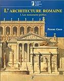 L'architecture romaine du début du IIIe siècle avant J-C à la fin du Haut-Empire - Tome 1, Les monuments publics