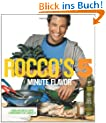 Rocco's Five Minute Flavor: Fabulous Meals with 5 Ingredients in 5 Minutes