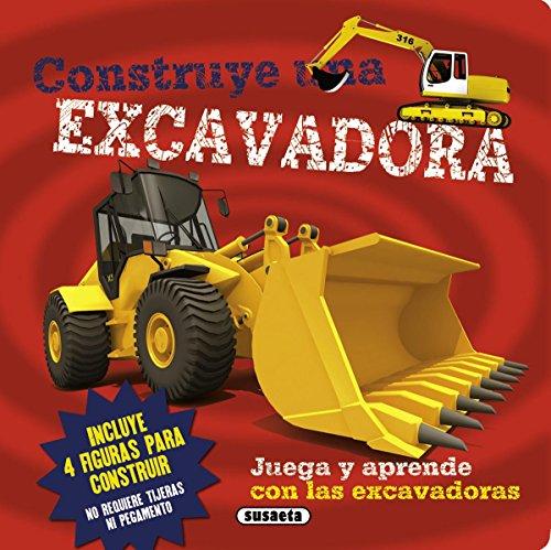 Construye una excavadora (Construye en 3D) por Susaeta Ediciones S A
