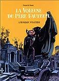 La Voleuse du Père-Fauteuil, tome 1 : L'Homme mystère