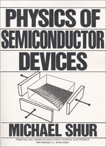 Physics of Semiconductor Devices (Prentice Hall series in solid state physical electronics)