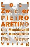 Pietro Aretino: Der Machiavelli der Kunstkritik (KapitaleBibliothek) bei Amazon kaufen