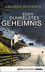 Euer dunkelstes Geheimnis: Roman (German Edition)