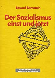Der Sozialismus einst und jetzt: Streitfragen des Sozialismus in Vergangenheit und Gegenwart (Internationale Bibliothek)