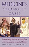 Medicine's Strangest Cases (Strangest Series)