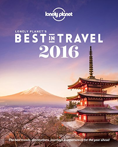Lonely Planet's Best in Travel 2016 (Lonely Planet Best in Travel)
