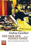 Der Dieb der süßen Dinge - Commissario Montalbanos dritter Fall - Andrea Camilleri