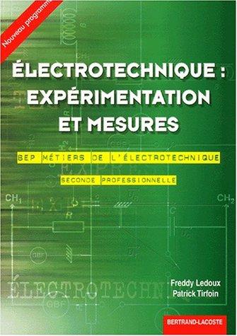 Electrotechnique : expérimentation et mesures 2nde Pro BEP Métiers de l'Electrotechnique