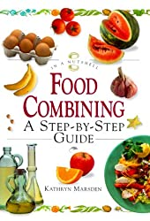 Food Combining: A Step-by-step Guide (In a Nutshell) (In a Nutshell: Nutrition)