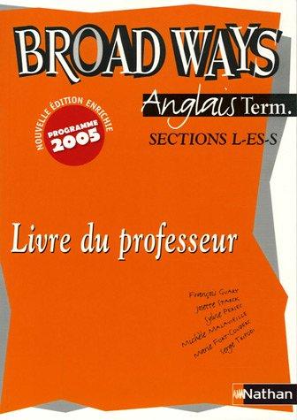 Anglais Broadways Tle L-S-ES : Livre du professeur