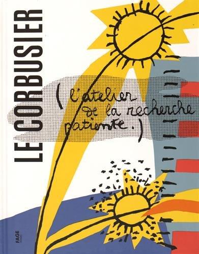 L'atelier de la recherche patiente par Le Corbusier