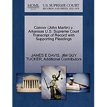 Connor (John Martin) v. Arkansas U.S. Supreme Court Transcript of Record with Supporting Pleadings