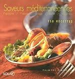 Saveurs méditerranéennes - 150 Recettes