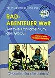 Rad-Abenteuer Welt: Auf zwei Fahrrädern um den Globus - Peter Materne, Elena Erat