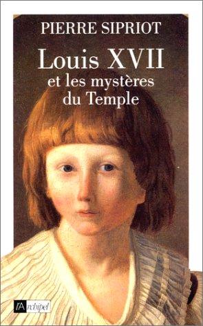 Louis XVII et les mystères du temple