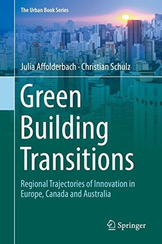 Green Building Transitions: Regional Trajectories of Innovation in Europe, Canada and Australia (The Urban Book Series) (English Edition)
