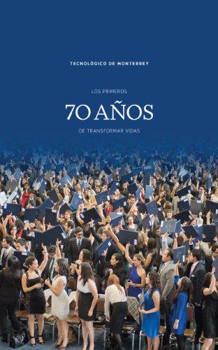Los primeros 70 años de transformar vidas