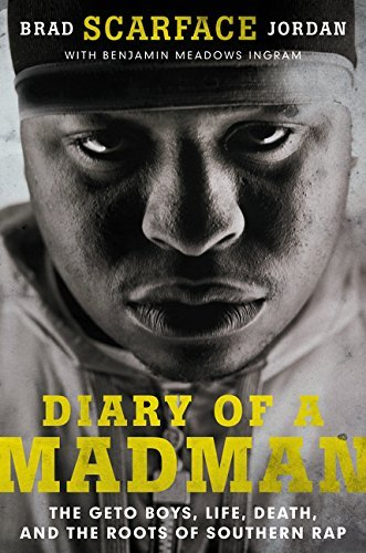 """Diary of a Madman: The Geto Boys, Life, Death, and the Roots of Southern Rap by Brad """"Scarface"""" Jordan (2015-04-21)"""
