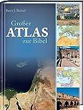 Großer Atlas zur Bibel - Barry J. Beitzel
