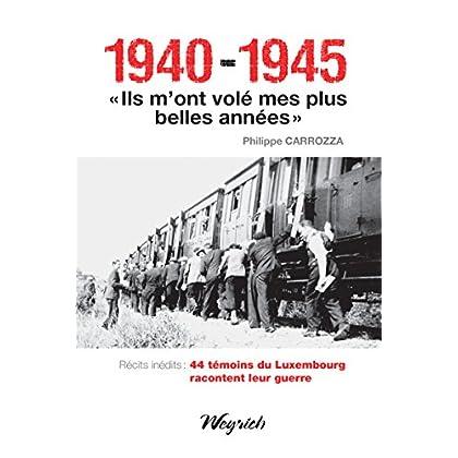 1940-1945 - 'Ils m'ont volé mes plus belles années': Témoignages belges de la Seconde Guerre mondiale