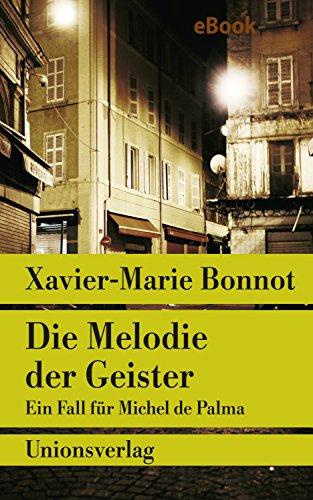 Die Melodie der Geister: Kriminalroman. Ein Fall für Michel de Palma (Unionsverlag Taschenbücher 1)