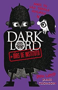 Dark Lord. + días de instituto de [Thomson, Jamie]