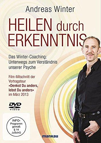 Heilen durch Erkenntnis. Das Winter-Coaching: Unterwegs zum Verständnis unserer Psyche, DVD