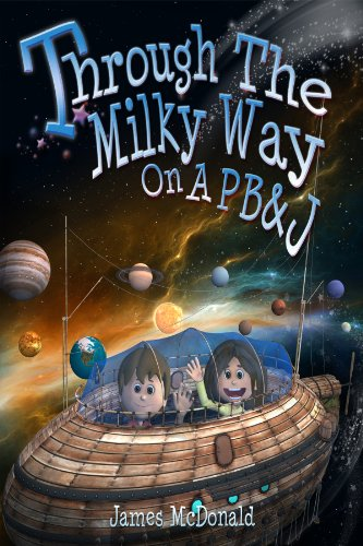 through-the-milky-way-on-a-pbj-a-space-book-for-kids-english-edition