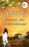 Jenseits der Grillenbäume: Roman