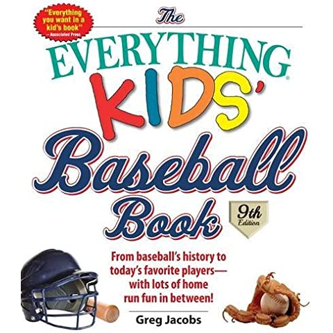 The Everything Kids' Baseball Book: From Baseball's History to Today's