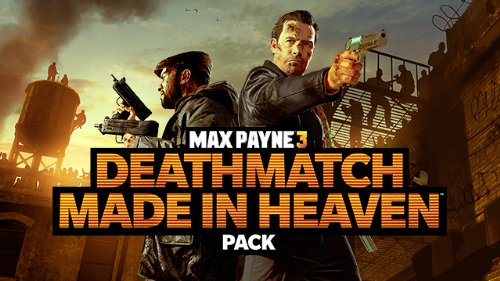 Max Payne 3 Deathmatch Made in Heaven Pack DLC