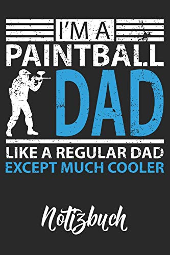 I'm A Paintball Dad Like A Regular Dad Except Much Cooler Notizbuch: DIN A5 110 Seiten  Blanko, leeres Notizbuch mit dezentem Rahmen Inspiration Journal Reise Tagebuch Motivation Zitat Kollektion -