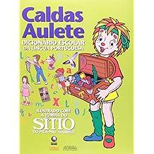 Caldas Aulete - Dicionário Escolar Da Língua Portuguesa- Ilustrado Com A Turma Do Sítio Do Pica-Pau Amarelo - Conforme Nova Ortografia (Em Portuguese do Brasil)