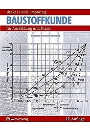 Baustoffkunde: für Ausbildung und Praxis