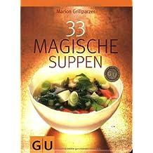 33 Magische Suppen (GU Diät&Gesundheit)